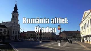 Romania altfel Oradea Lumea Sub Lupa