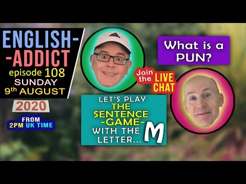 What is a PUN? / English Addict 108 LIVE chat / Sun 9th August 2020 / Listen and learn