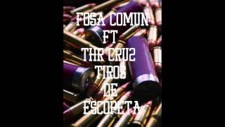 Fosa Común - Tiros De Escopeta Ft Thr Cru2