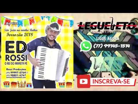 ED ROSSI 2018, O REI DO ARRASTAPÉ (Legueleto Gravações)