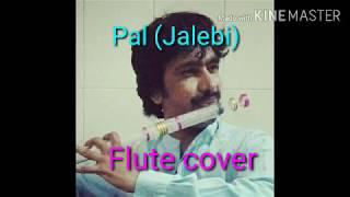Pal = Jalebi flute cover /arijit / shreya/ A# scale