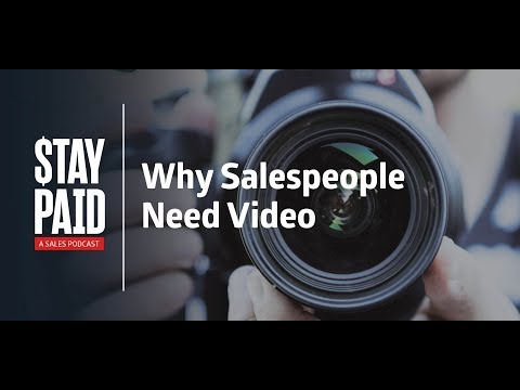 Why Salespeople Need Video  | Stay Paid Podcast