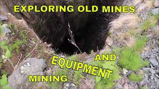 Exploring Old Mines And Antique Mining Equipment