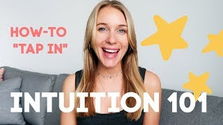 INTUITION: 10 Ways to TAP IN!