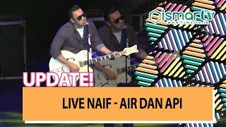 [ISMARTV] LIVE NAIF - AIR DAN API