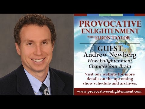Andrew Newberg - How Enlightenment Changes the Brain on Provocative Enlightenment
