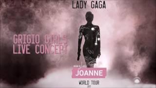 Lady Gaga - Grigio Girls (Joanne World Tour Studio Version) [Concept]