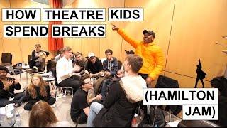 HAMILTON Jam! (How Theatre Kids Spend Their Lunch Breaks!)