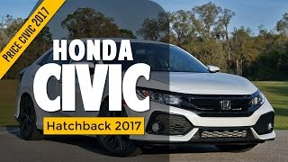 Watch Now! 2017 Honda Civic Hatchback – Driven | Price Edition
