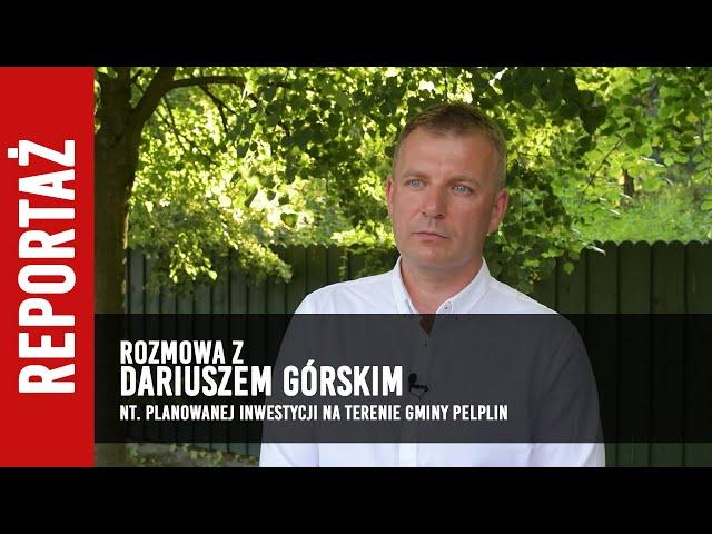 Rozmowa z Dariuszem Górskim o planowanej inwestycji w gminie Pelplin