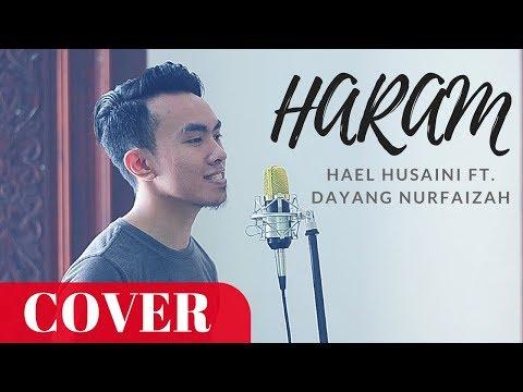 Hael Husaini & Dayang Nurfaizah - Haram (Cover)