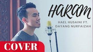 Hael Husaini & Dayang Nurfaizah - Haram