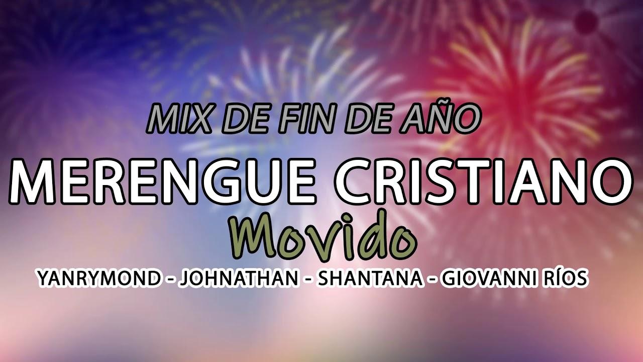 Mix Merengue Cristiano 2021 Merengues Movidos Movidos Y Rápidos Youtube