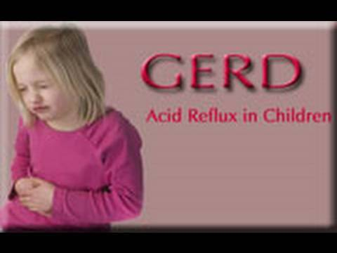 GERD - Acid Reflux Disease in Children