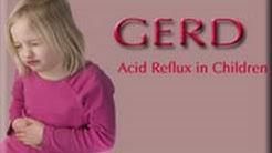 GERD - Acid Reflux Disease in Children