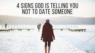 4 Signs God Is Warning You Not to Date Someone