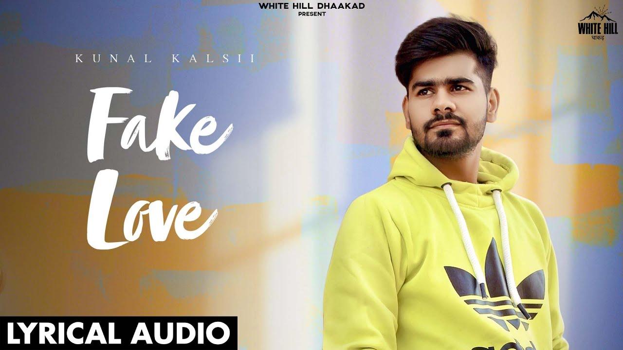 Fake Love (Lyrical Audio) Kunal Kalsii | New Haryanvi Songs Haryanavi 2021 | White Hill Dhaakad