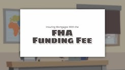 Insuring Mortgages With the FHA Funding Fee
