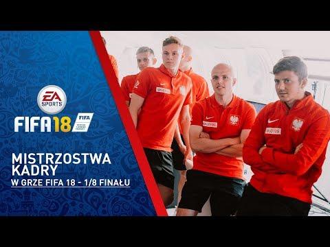Mistrzostwa Kadry w grze FIFA 18 - 1/8 finału
