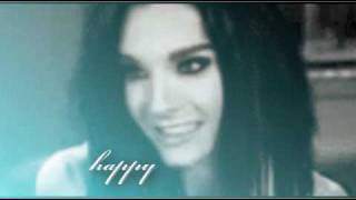 I just wanna be the one that makes you happy // Bill Kaulitz