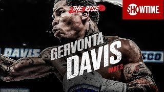 THE RISE: Gervonta Davis | Part 2 | SHOWTIME CHAMPIONSHIP BOXING