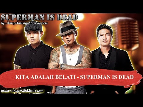 KITA ADALAH BELATI   SUPERMAN IS DEAD Karaoke