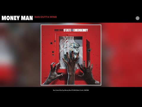Money Man – Ran Outta Wind