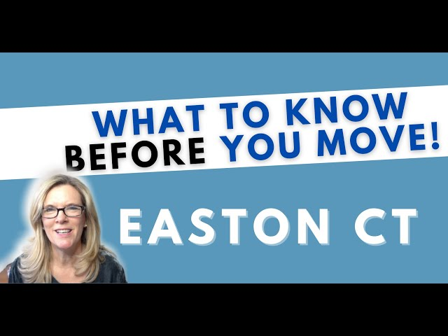 What to know BEFORE you move to Easton CT | Living in Easton CT | Moving to Fairfield County CT
