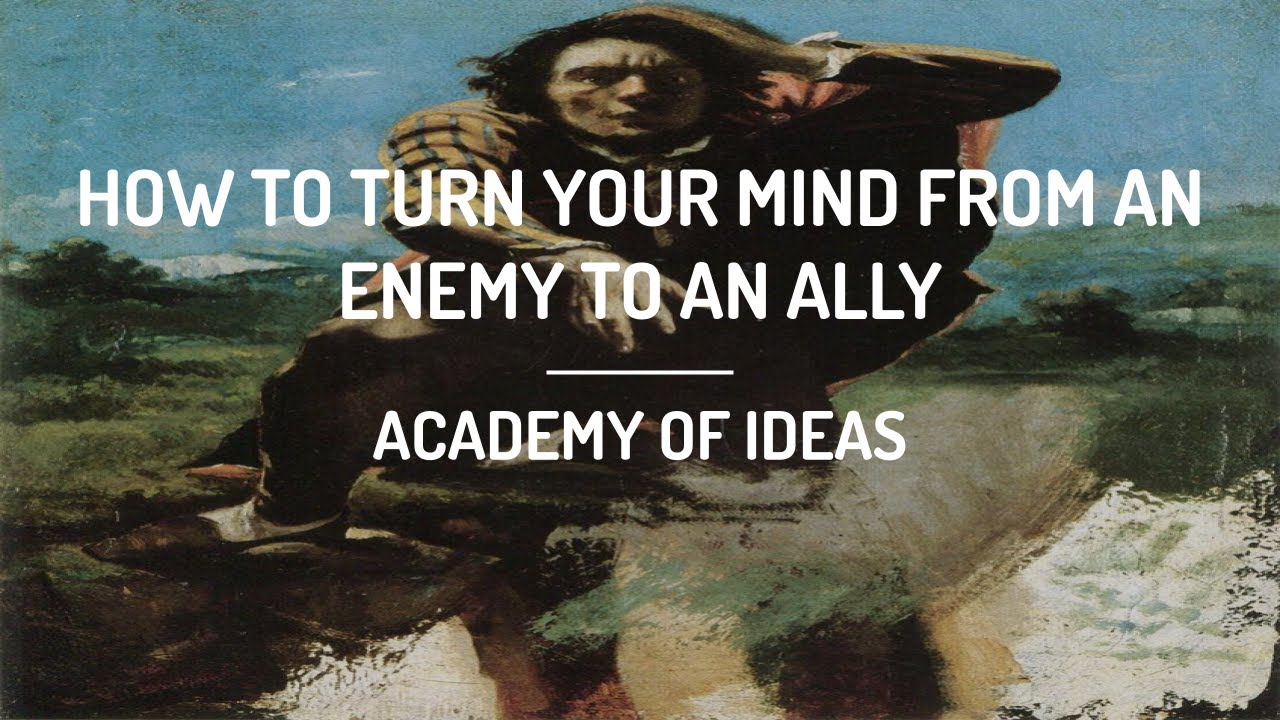 How to Turn Your Mind from an Enemy to an Ally