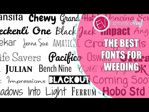 What are the Best Fonts For Weeding? - YouTube