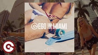 EGO IN MIAMI Selected by ADDAL