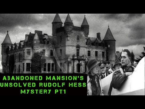 The Rudolf Hess Abandoned Mansion's Unsolved Nazi Mysteries PT1