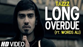 Long Overdue (Heer) | Words Ali | TaZzZ | Official Video