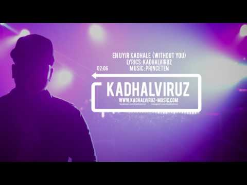 En Uyir Kadhale Without You Kadhalviruz  Music By Princeten