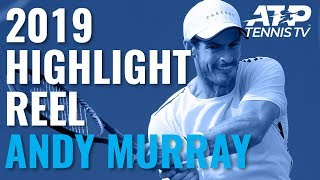 ANDY MURRAY: 2019 ATP Highlight Reel