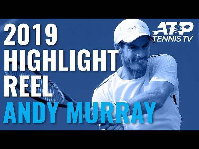 ANDY MURRAY: 2019 ATP Highlight Reel