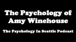 The Psychology of Amy Winehouse