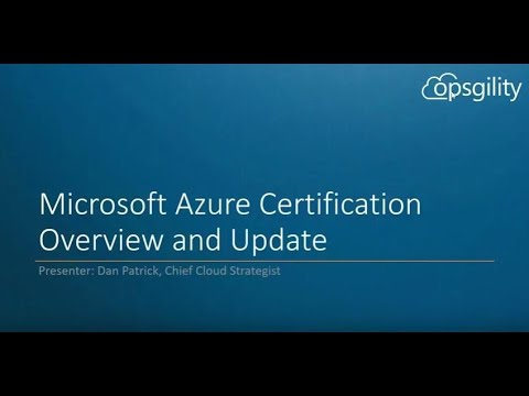 Microsoft Azure Certification Overview and Update