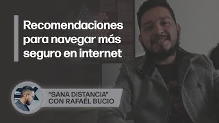 "Safer Internet Day | ""Sana Distancia"" con Rafaél Bucio"