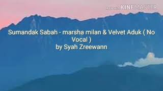Sumandak Sabah - Marsha Milan ft Velvet Aduk ( No Vocal )