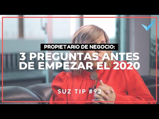 Propietario de Negocio: 3 Preguntas que debes hacerte antes de empezar el 2020 - Suz Tip #92