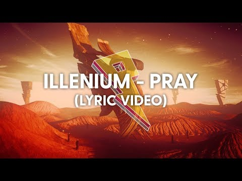 ILLENIUM - Pray Lyric  ft Kameron Alexander