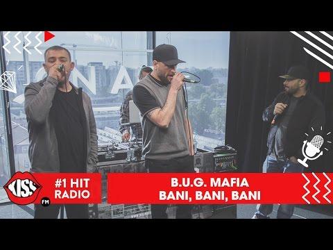 B.U.G. Mafia - Bani, Bani, Bani (Live @ Kiss FM)