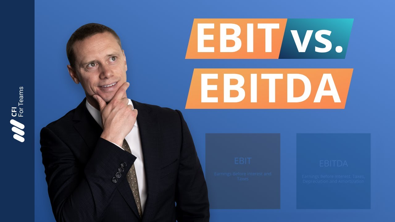 EBIT vs EBITDA - Pros & Cons and Important Differences to Know