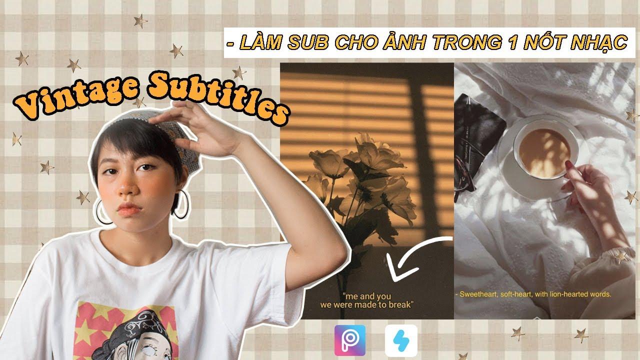"""✩LÀM SUBTITLES """"XỊN"""" CHO ẢNH CHỈ TRONG 1 NỐT NHẠC I Vintage subtitles tutorial I"""