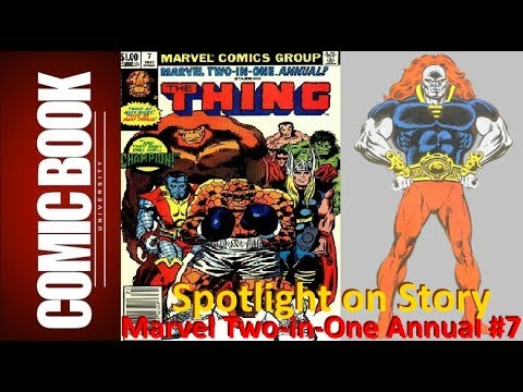 Spotlight on Story - Marvel Two-in-One Annual #7 | COMIC BOOK UNIVERSITY