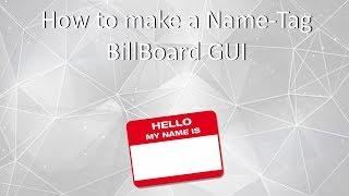 Roblox | How to make a Name-Tag BillBoard GUI