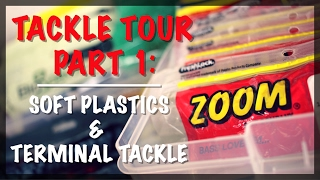 Tackle Tour Part 1: Soft Plastics & Terminal Tackle