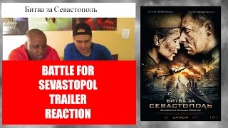 BATTLE FOR SEVASTOPOL (Битва за Севастополь) TRAILER REACTION