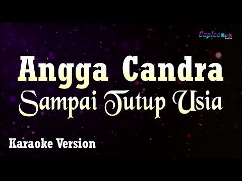 Angga Candra - Sampai Tutup Usia (Karaoke Version)